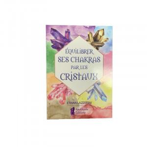 Livre - Equilibrer ses Chakras par les Cristaux